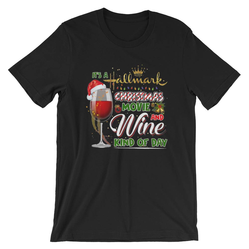 Its A Hallmark Christmas Movie and Wine Kind of Day Shirt The Ultimate Gift for Christmas