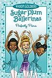 Perfectly Prima (Sugar Plum Ballerinas (Quality))
