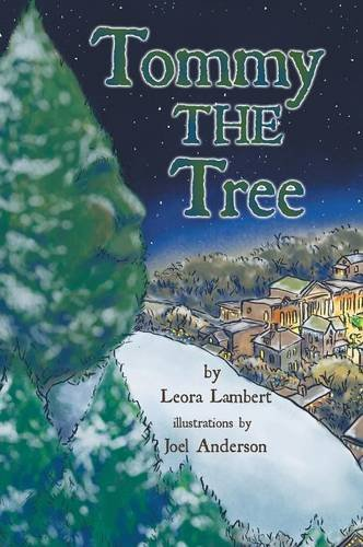 Read Online Tommy the Tree: A Christmas Dream Come True PDF
