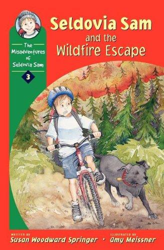 Seldovia Sam & the Wildfire Escape (The Misadventures of Seldovia Sam)