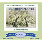 Identification, Selection and Use of Southern Plants: For Landscape Design (Fourth Revised Edition)