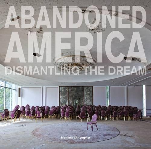 Pdf Photography Abandoned America: Dismantling The Dream