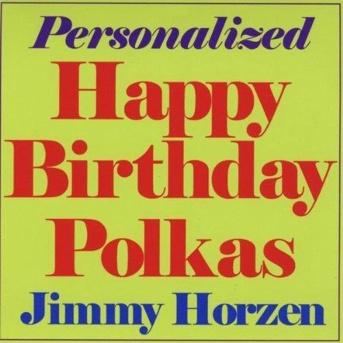 Personalized Happy Birthday Polkas by Horzen, Jimmy (2009-11-17) ()