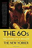The 60s: The Story of a Decade (Modern Library Paperbacks)