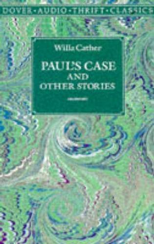 Pauls Case (Paul's Case and Other Stories (Dover Thrift)