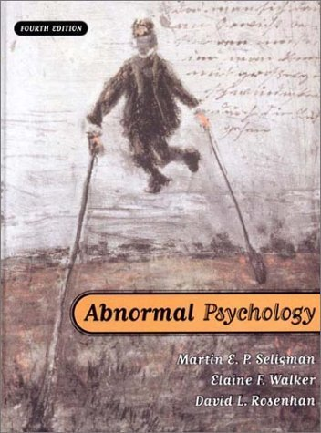 Abnormal Psychology, Fourth Edition 4th edition by Seligman, Martin E. P.; Walker, Elaine F.; Rosenhan, David L published by W W Norton & Co Inc (Np) Hardcover