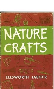Nature Crafts (Hard Cover | Dust Jacket) Ellsworth Jaeger