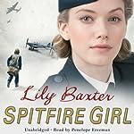 Spitfire Girl | Lily Baxter