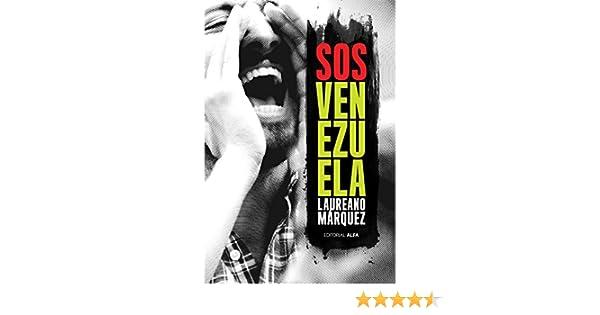 SOS Venezuela eBook: Laureano Márquez, Luis Vicente León: Amazon.es: Tienda Kindle