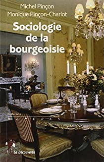 Sociologie de la bourgeoisie par Pinçon