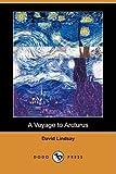 A Voyage to Arcturus, David Lindsay, 1409930793