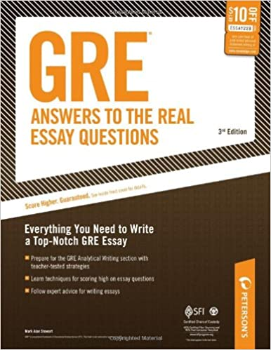 gre answers to the real essay questions everything you need to  gre answers to the real essay questions everything you need to write a top notch gre essay peterson s gre answers to the real essay questions 3rd