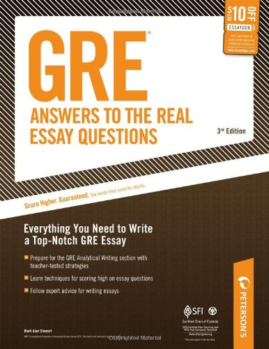 GRE: Answers to the Real Essay Questions: Everything You Need to Write a Top-Notch GRE Essay (Peterson's GRE Answers to the Real Essay Questions) by PETERSONS