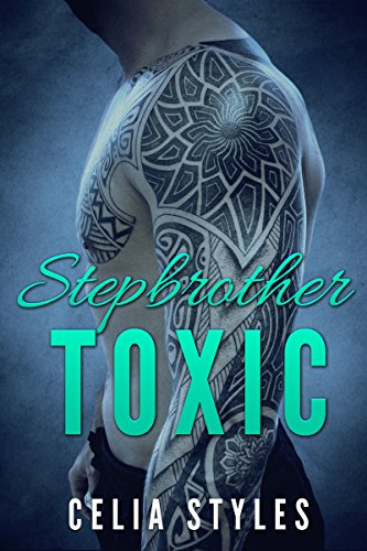 (TOXIC Stepbother: Stepbrother Romance (Stepbrother Romance, Taboo, Forbidden, Stepsister, New Adult, Collection, Bundle Book 1))