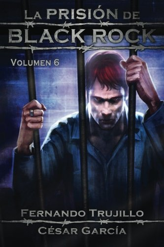 La Prisión de Black Rock. Volumen 6 (Volume 6) (Spanish Edition) (Black And Spanish)