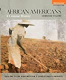 NEW MyHistoryLab with Pearson EText - Standalone Access Card - African Americans : A Concise History, Hine, Darlene Clark and Hine, William C., 0205970656