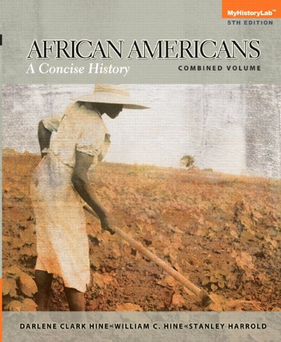 Search : African Americans: A Concise History, Combined Plus NEW MyLab History with eText -- Access Card Package (5th Edition)