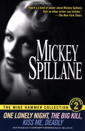 Berkley Collection (The Mike Hammer Collection, Volume 2: One Lonely Night, The Big Kill, Kiss Me Deadly)