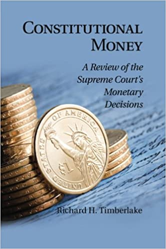 Constitutional Money: A Review of the Supreme Courts Monetary Decisions: Amazon.es: Richard H. Timberlake: Libros en idiomas extranjeros