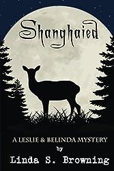 Shanghaied (Leslie & Belinda Mystery) (Volume 2)