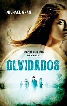 Olvidados (Spanish Edition) by [Grant, Michael]