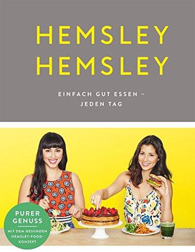 Hemsley und Hemsley: Einfach gut essen - jeden Tag