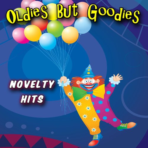 Oldies But Goodies - Novelty Hits
