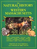 The Natural History of Western Massachusetts, Stan Freeman, 0963681494
