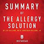 Summary of The Allergy Solution by Leo Galland and Jonathan Galland   Includes Analysis    Instaread