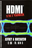 Hdmiuncensored : Inside Hdmi, Jeffrey A. Boccaccio, Derek R. Flickinger, 0988221918