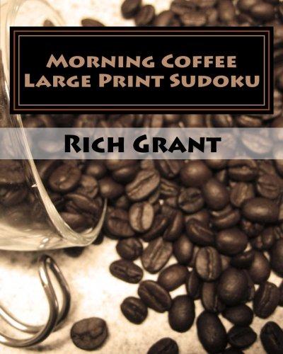 Morning Coffee Large Print Sudoku: Fun, Large Grid Sudoku Puzzles PDF