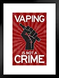 e cigarette vapor juice - Vaping Is Not A Crime Fist PropagandaStyle Matted Framed Poster by ProFrames 20x26 inch