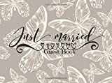 Just Married Guest Book: Butterflies Beautiful Wedding Message Book | Keepsake, Memorabilia For Friends & Family To Write In | 100 Blank Pages With A ... 8.25 x 6 Inches Small (Marriage) (Volume 14)