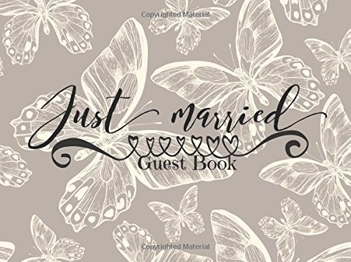 Just Married Guest Book: Butterflies Beautiful Wedding Message Book  Keepsake, Memorabilia For Friends & Family To Write In  100 Blank Pages With A ... 8.25 x 6 Inches Small (Marriage) (Volume 14) PDF