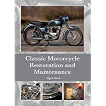 Classic Motorcycle Restoration and Maintenance