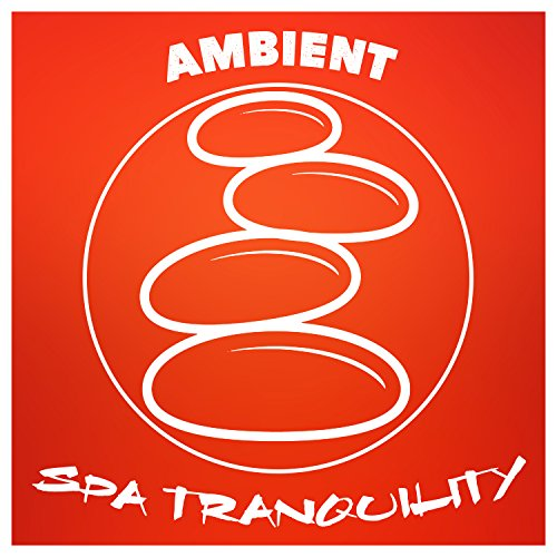 Ambient: Spa Tranquility