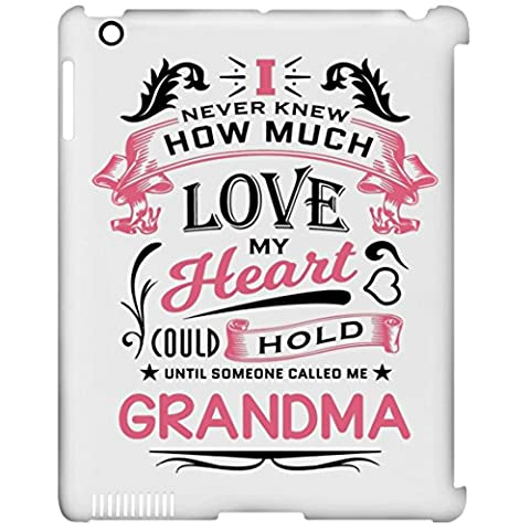 Grandma Tablet Case, I Never Knew How Much Love My Heart Could Hold Until Someone Called me Grandma - iPad Clip Case, Protective Case, Unique Gift Idea for Birthday, Nana, Mimi, (How Do You Use Th)