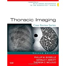 Thoracic Imaging: Case Review Series, 2e by Theresa C. McLoud (Nov 12 2010)