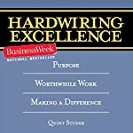 Hardwiring Excellence: Purpose, Worthwhile Work, Making a Difference | Quint Studer