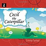Cecil the Caterpillar, Emma Parker, 1877547956