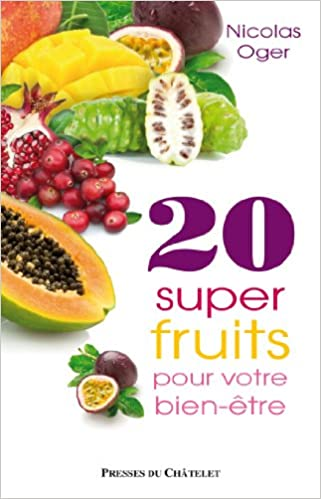 20 super-fruits pour votre bien-être - Nicolas Oger sur Bookys