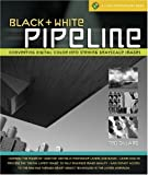 Black and White Pipeline, Ted Dillard, 160059400X