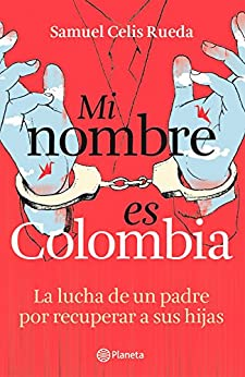 Amazon.com: Mi nombre es Colombia (Spanish Edition) eBook