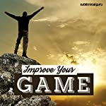 Improve Your Game: Play like a Pro with Subliminal Messages |  Subliminal Guru