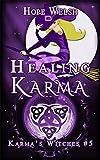 Healing Karma: Witches of Karma (Karma's Witches Book 5)