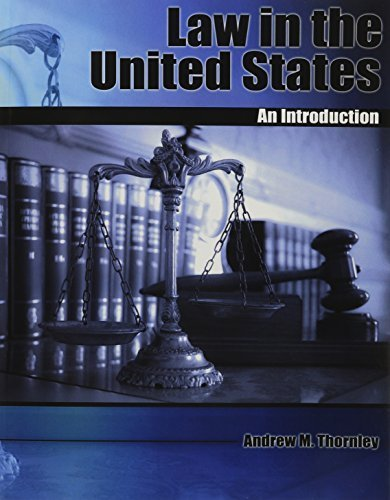 Law in the United States: An Introduction 1st edition by THORNLEY ANDREW M (2014) Paperback (Thornley Law In The United States compare prices)