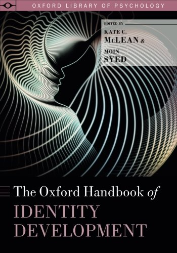 The Oxford Handbook of Identity Development (Oxford Library of Psychology)