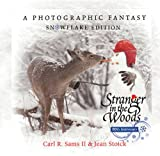 Stranger in the Woods: A Photographic Fantasy: Snowflake Edition
