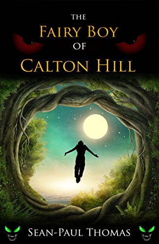 (The Fairy Boy of Calton Hill (Book 1): A Darker Shade on Peter Pan (The Fairy Boy Chronicles))