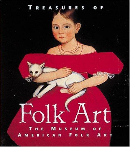 Treasures of Folk Art: Museum of American Folk Art (Tiny Folio)